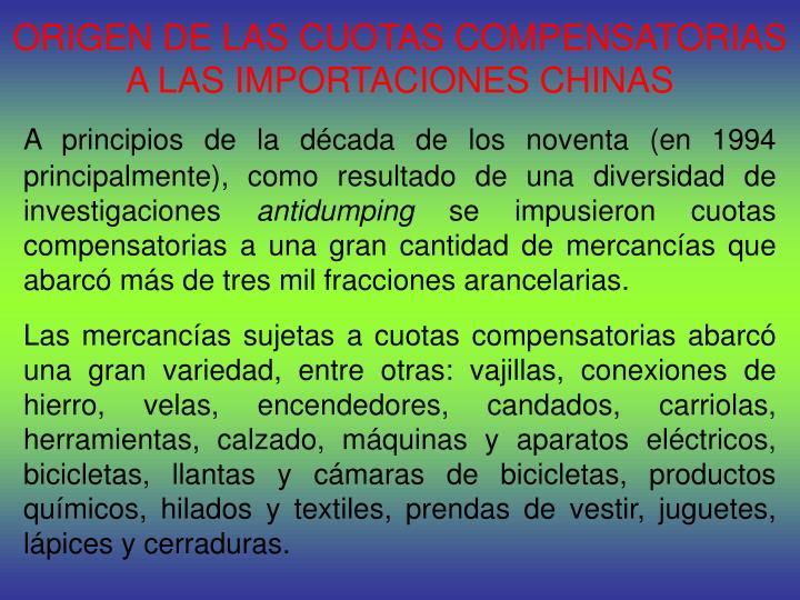 ORIGEN DE LAS CUOTAS COMPENSATORIAS A LAS IMPORTACIONES CHINAS