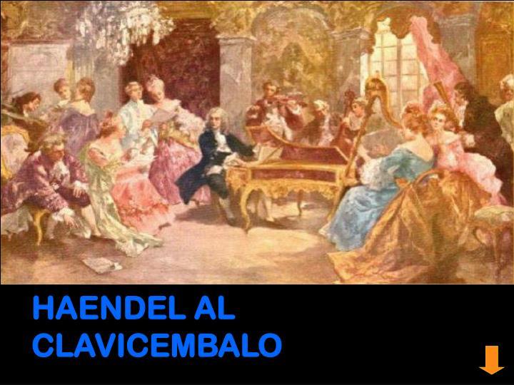 HAENDEL AL CLAVICEMBALO