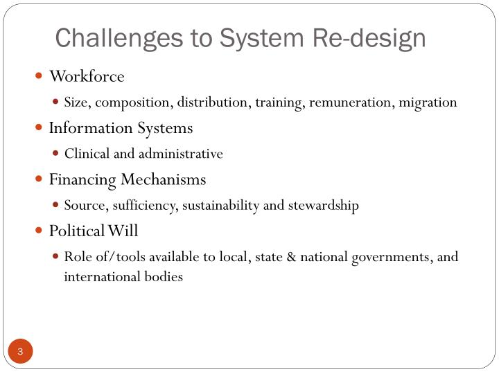 Challenges to system re design