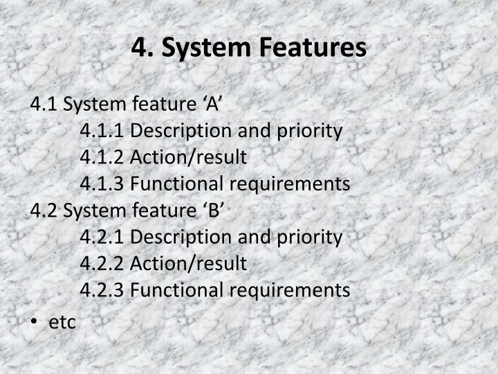 4. System Features