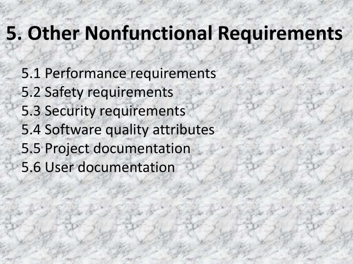 5. Other Nonfunctional Requirements