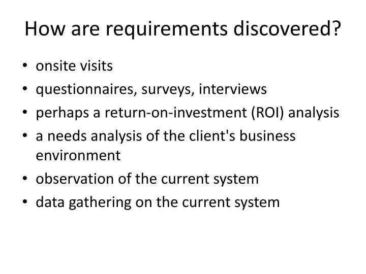 How are requirements discovered?