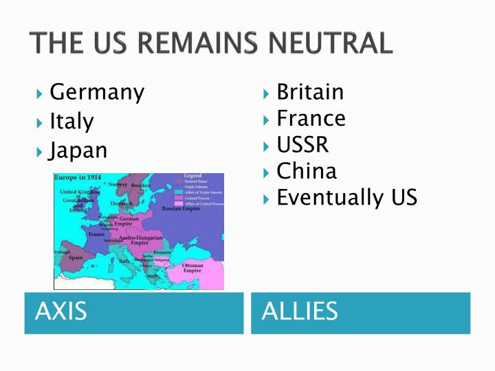 THE US REMAINS NEUTRAL