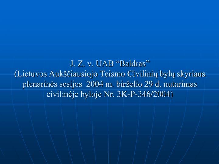 """J. Z. v. UAB """"Baldras"""""""
