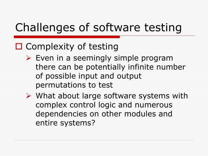 Challenges of software testing