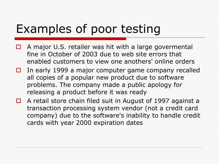 Examples of poor testing