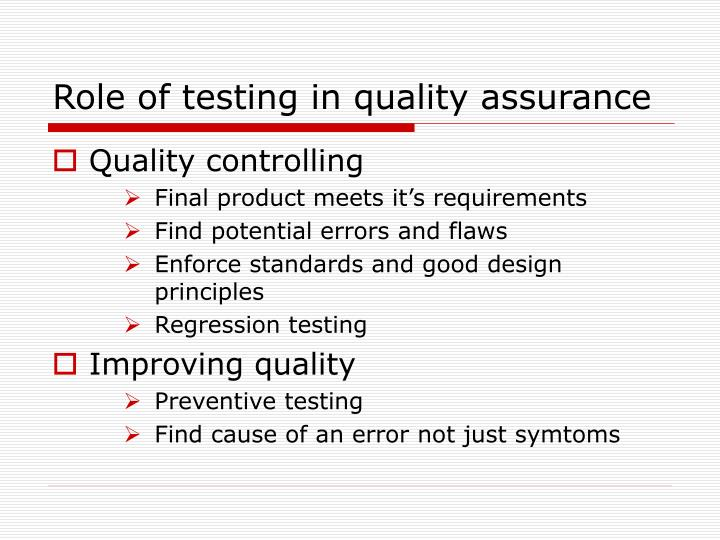 Role of testing in quality assurance