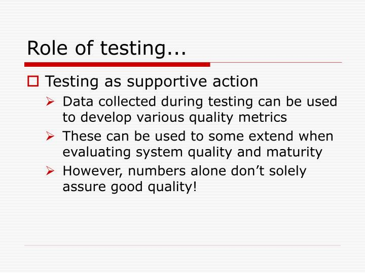 Role of testing...