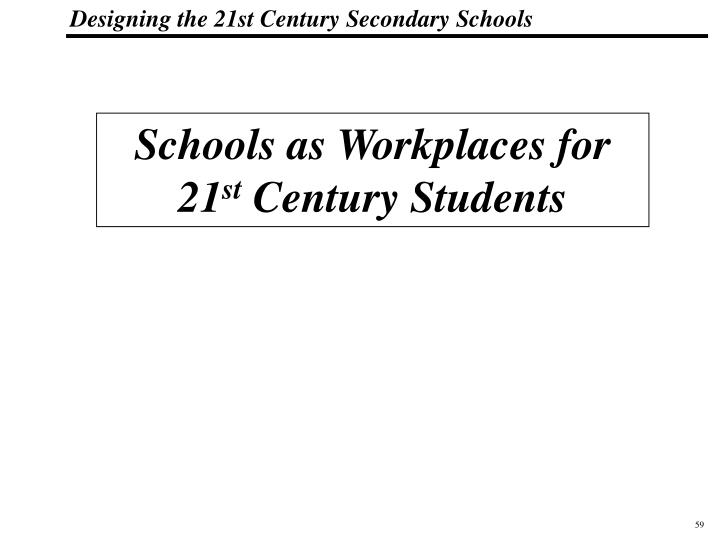 Schools as Workplaces for 21