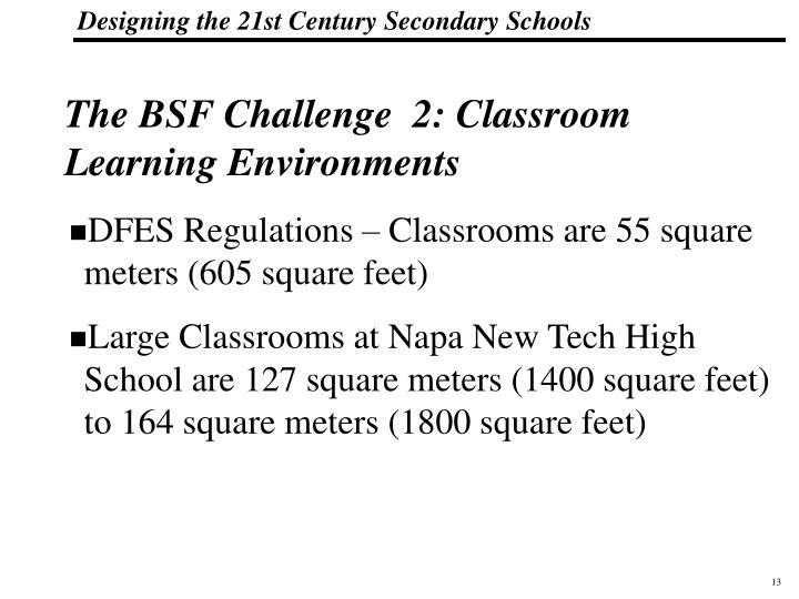 The BSF Challenge  2: Classroom Learning Environments