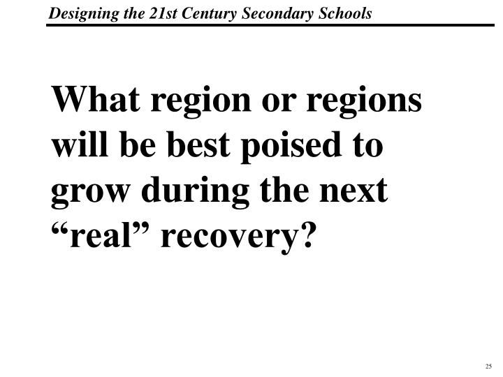 """What region or regions will be best poised to grow during the next """"real"""" recovery?"""