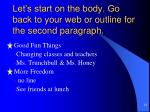 let s start on the body go back to your web or outline for the second paragraph