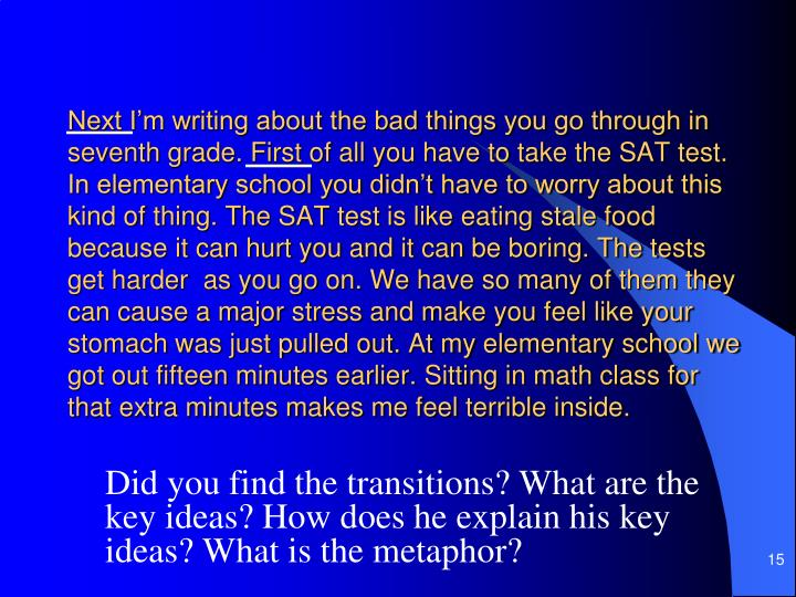 Did you find the transitions? What are the key ideas? How does he explain his key ideas? What is the metaphor?