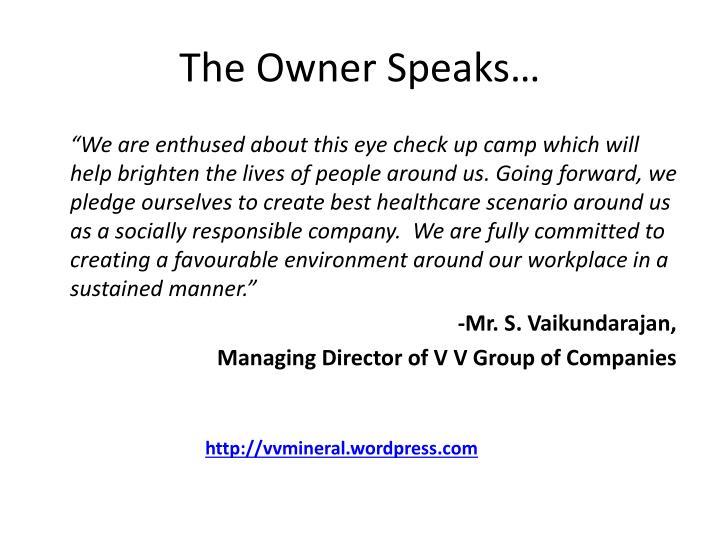 The Owner Speaks…