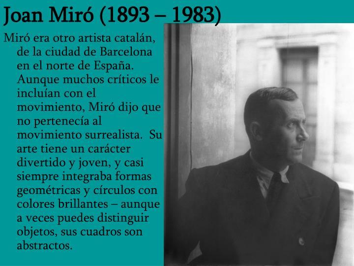 Joan Miró (1893 – 1983)