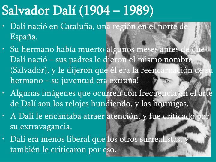 Salvador Dalí (1904 – 1989)