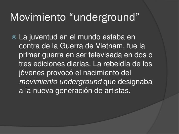 "Movimiento ""underground"""