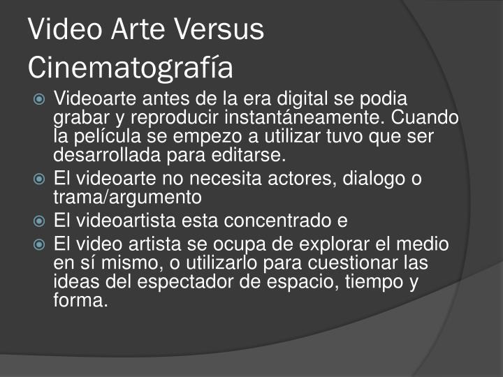 Video Arte Versus Cinematografía