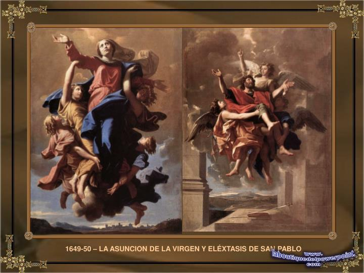 1649-50 – LA ASUNCION DE LA VIRGEN Y ELÉXTASIS DE SAN PABLO
