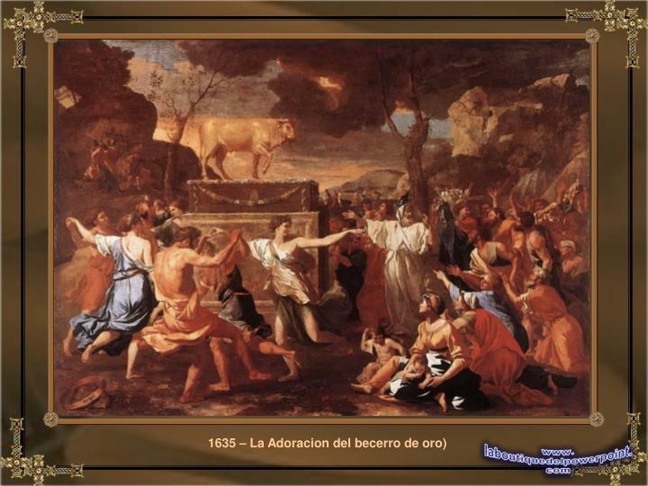 1635 – La Adoracion del becerro de oro)