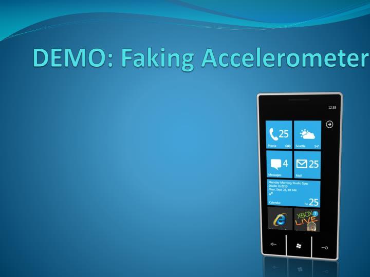 DEMO: Faking Accelerometer