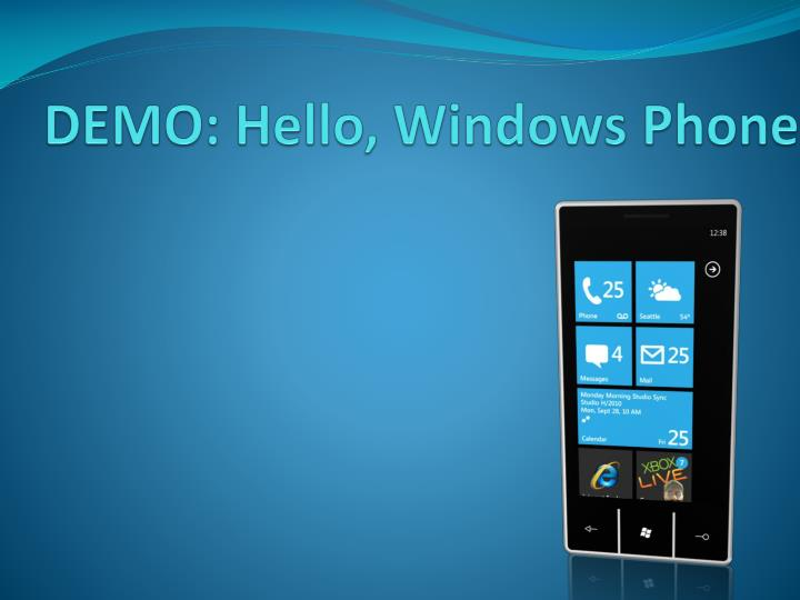 DEMO: Hello, Windows Phone
