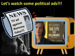 let s watch some political ads