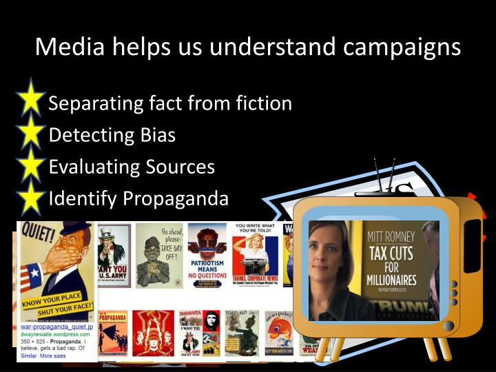 Media helps us understand campaigns