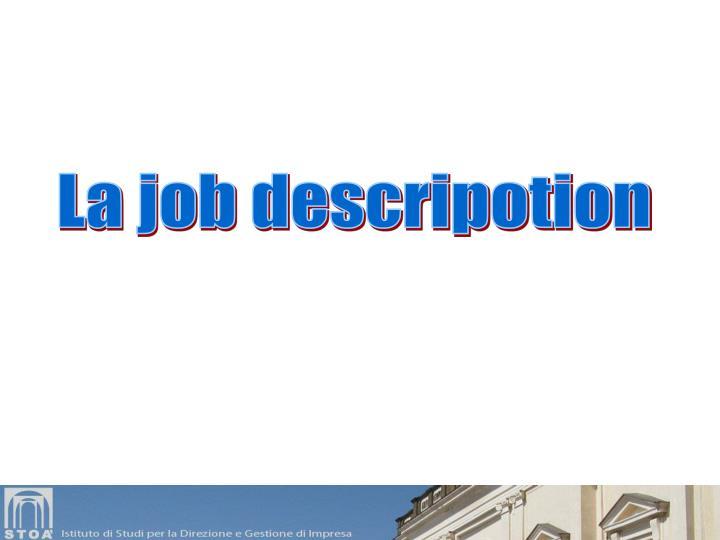 La job descripotion