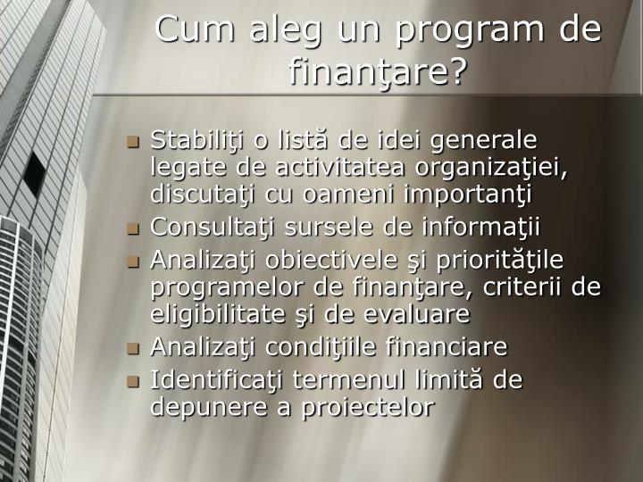 Cum aleg un program de finanţare?