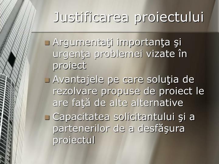 Justificarea proiectului