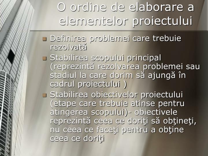 O ordine de elaborare a elementelor proiectului