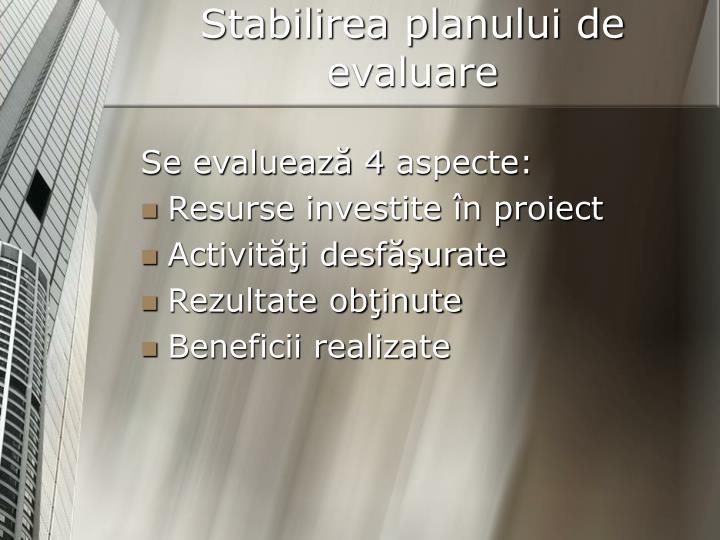 Stabilirea planului de evaluare