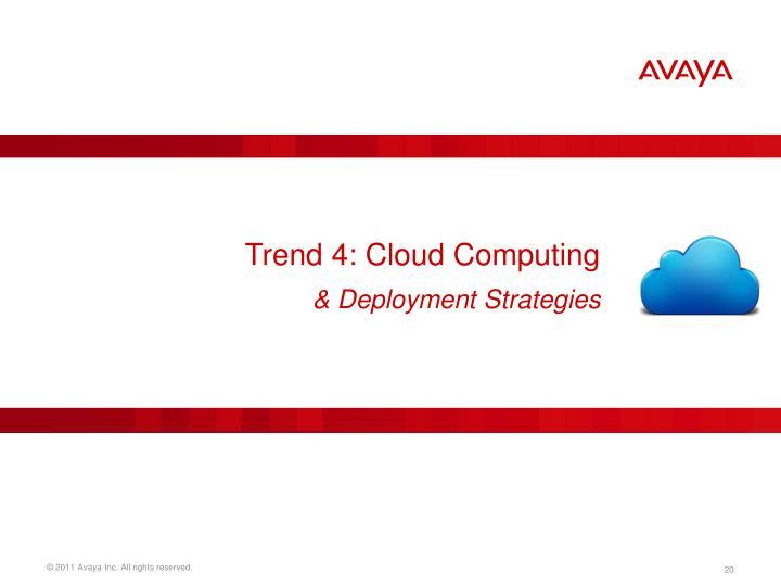 Trend 4: Cloud Computing