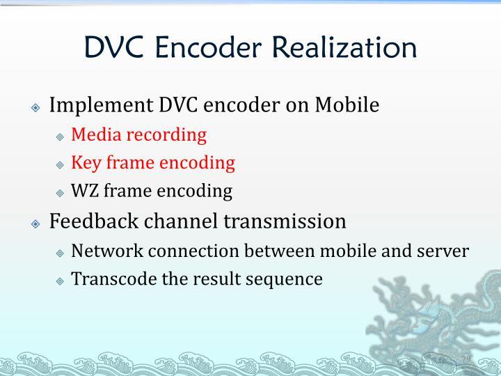 DVC Encoder Realization