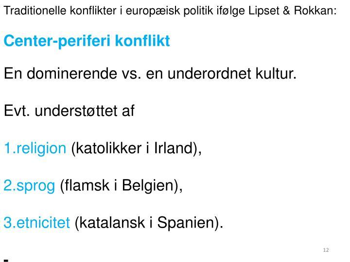 Traditionelle konflikter i europæisk politik ifølge Lipset & Rokkan: