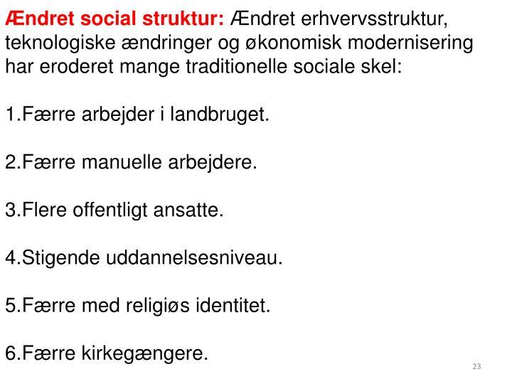 Ændret social struktur: