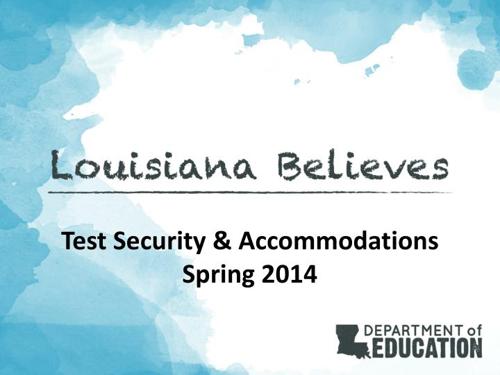 Test Security & Accommodations