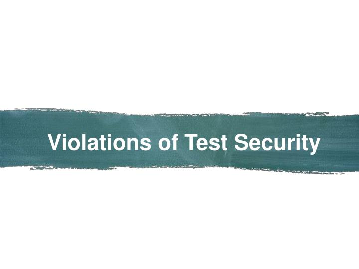 Violations of Test Security