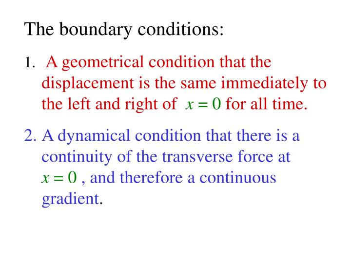 The boundary conditions: