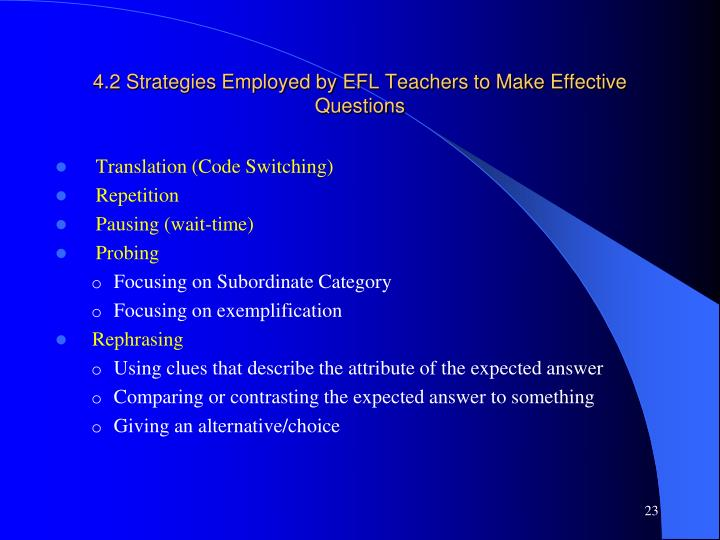 4.2 Strategies Employed by EFL Teachers to Make Effective Questions