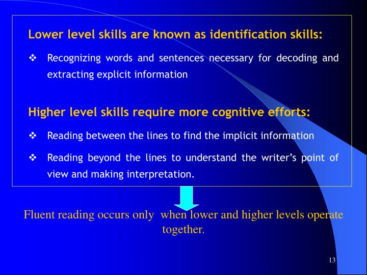 Lower level skills are known as identification skills: