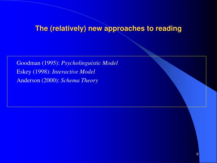 The (relatively) new approaches to reading
