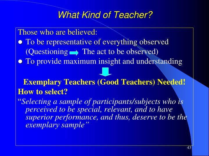 What Kind of Teacher?