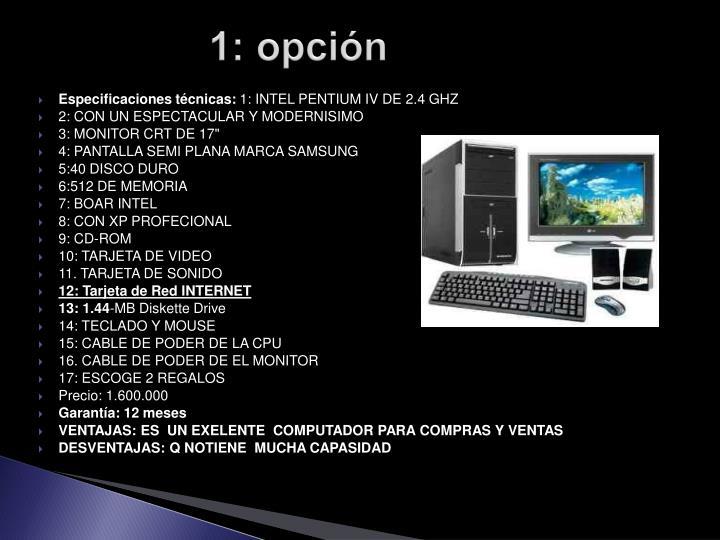 1: opción