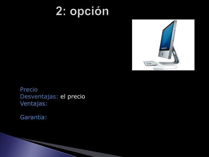 2: opción