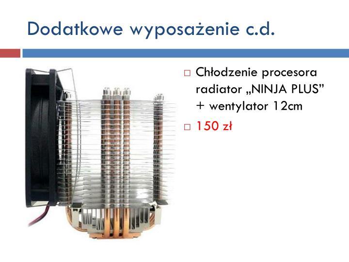 Dodatkowe wyposażenie c.d.