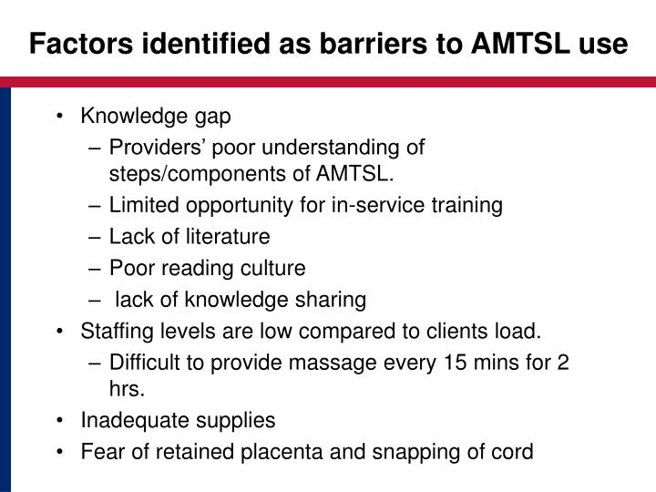 Factors identified as barriers to AMTSL use