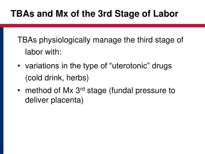 TBAs and Mx of the 3rd Stage of Labor