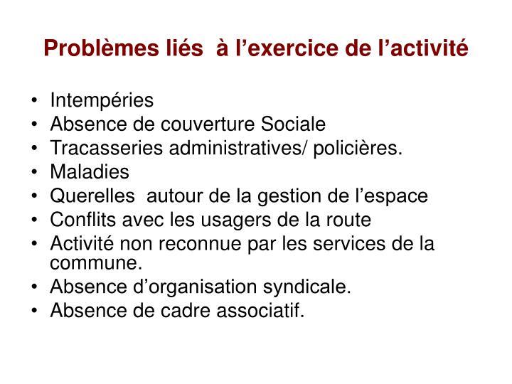 Problèmes liés  à l'exercice de l'activité